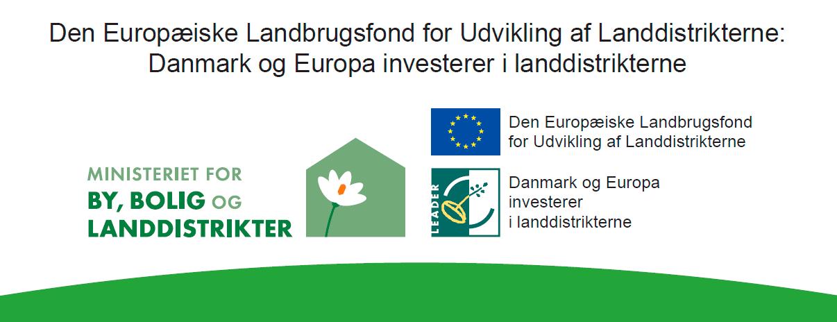 Den Europæiske Landbrugsfond for Uvikling af Landdisktrikterne: Danmark og Europa investerer i landdistrikterne - Ministeriet for BY, BOLIG og LANDDISTRIKTER